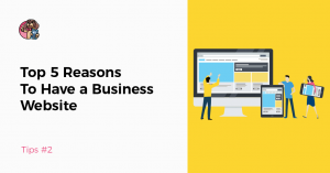 Top 5 Reasons to Have a Business Website